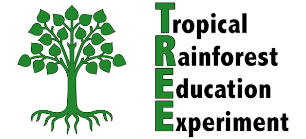 Tropical Rainforest Education Experiment (TREE)